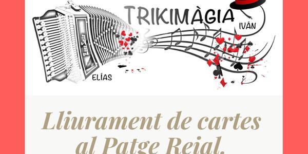 Espectacle de màgia i música amb Trikimàgia i Lliurament de cartes al Patge Reial