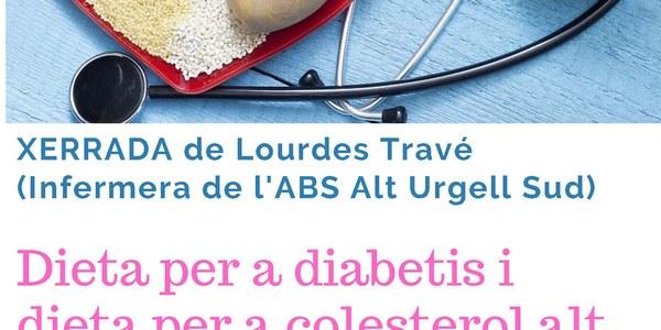 """Xerrada """"Dieta per a diabetis i dieta per a colesterol alt -hipercolesterolèmia-"""""""