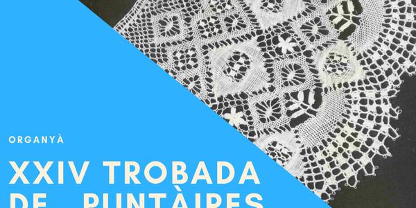 XXIV TROBADA DE PUNTÀIRES D'ORGANYÀ